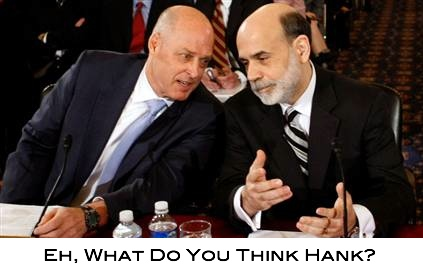 Bernanke and Paulson Talkin It Up...