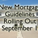 New Mortgage Guidelines to Make Debut September 1