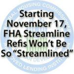 New FHA Streamline Refinance Guidelines Coming November 17th