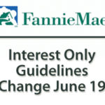 New Guidelines Release Next Week for Interest Only Mortgages!