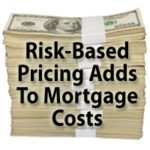 Higher Risk Means Higher Mortgage Rates